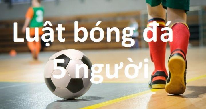luat-bong-da-5-nguoi-1